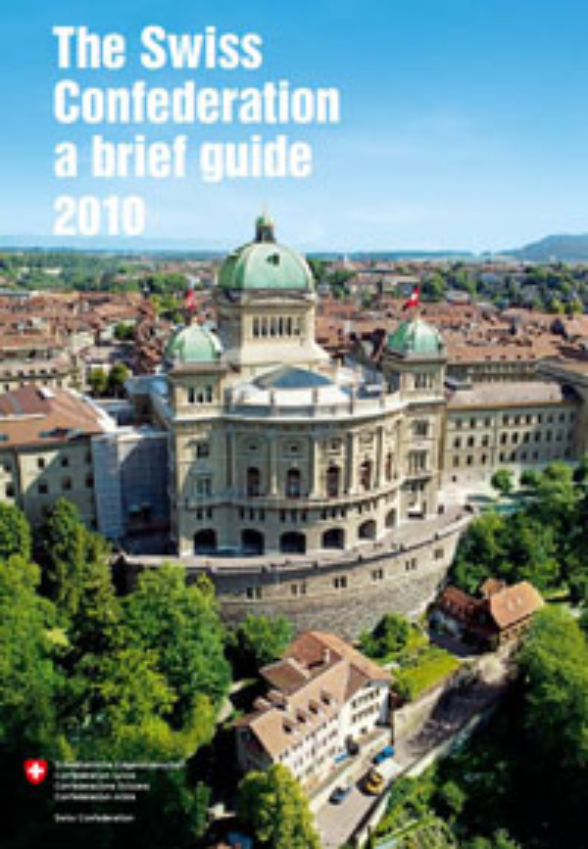 Federal Chancellery - The Swiss Confederation - a brief guide 2010